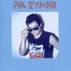 Phil Seymour (Bison Records, 2012)